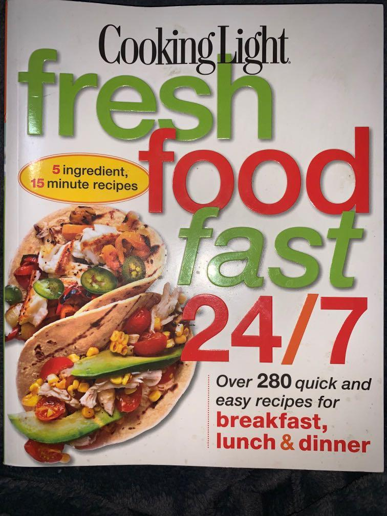Cooking Light - Fresh Food Fast 24/7
