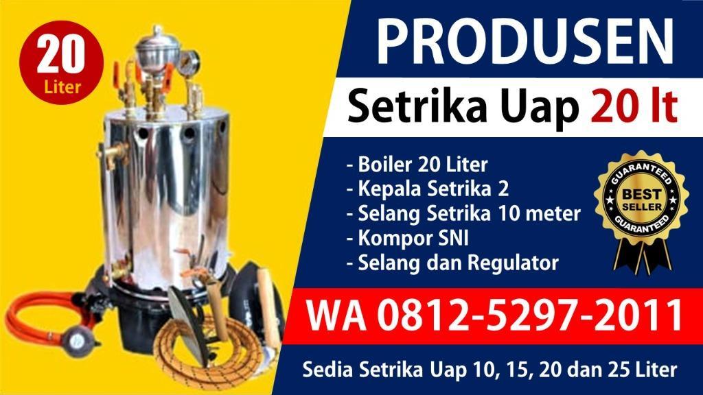 TERMURAH!! WA 0812-5297-2011, Jual Setrika Uap Laundry 10, 15, 20, 25 Liter Di Banyuwangi