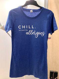BNWT chill it's just my allergies t shirt