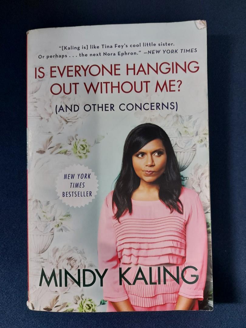 Mindy Kaling-  Is everyone hanging out without me?