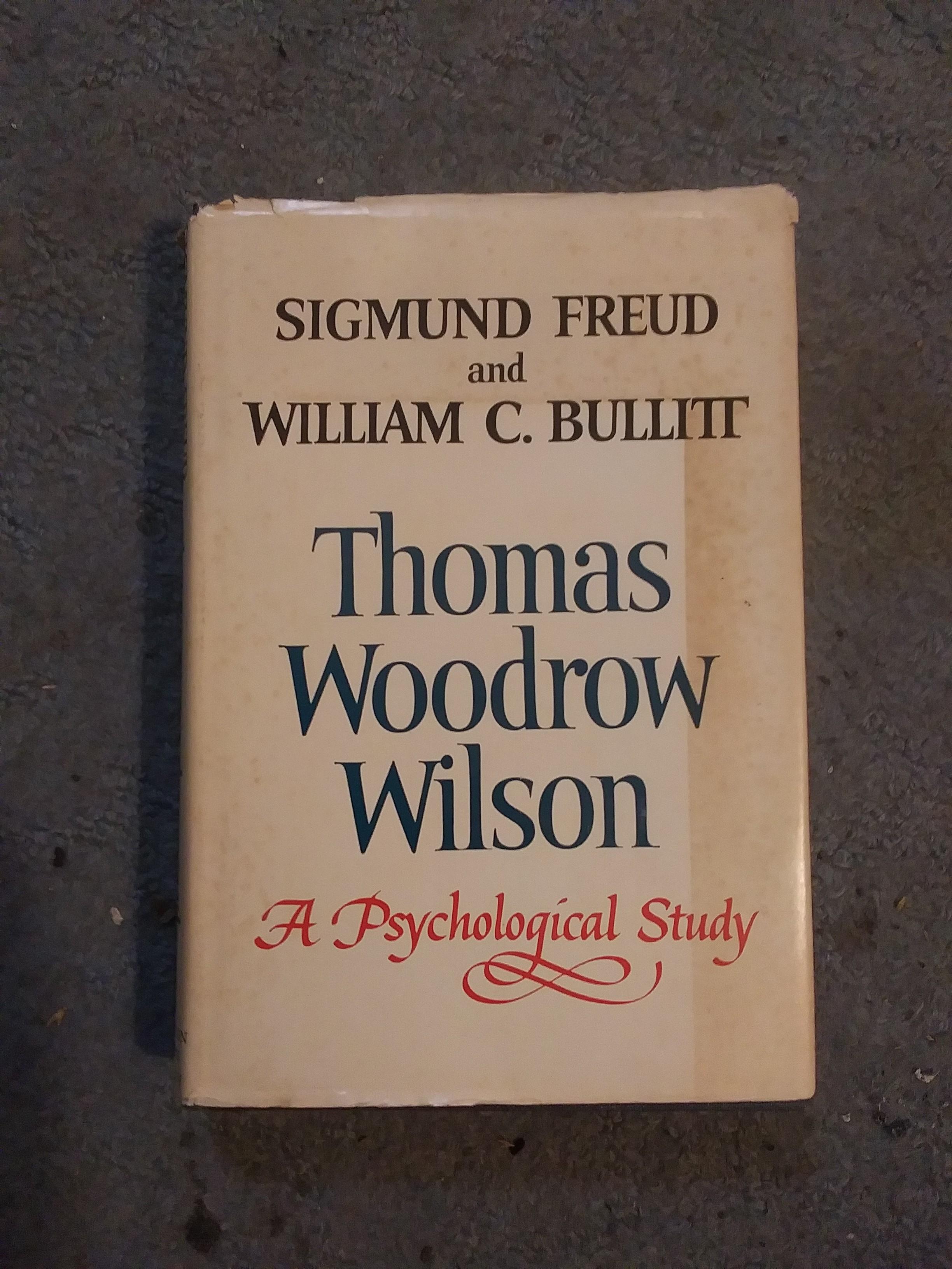 Thomas Woodrow Wilson A Psychological study