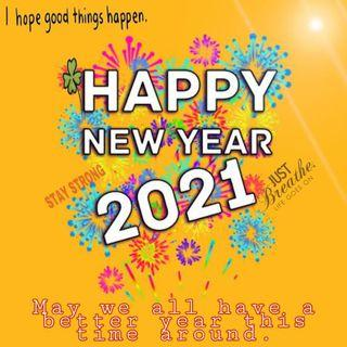 A safe and healthy 2021 to us all