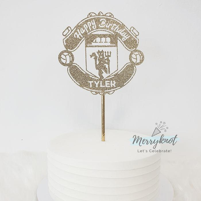 Birthday Party Cake Topper Manchester United Football Customised Glitter Gold Decoration Design Craft Handmade Craft On Carousell