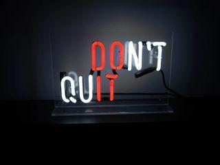 Don't Quit Neon Sign (Clearance Sale)