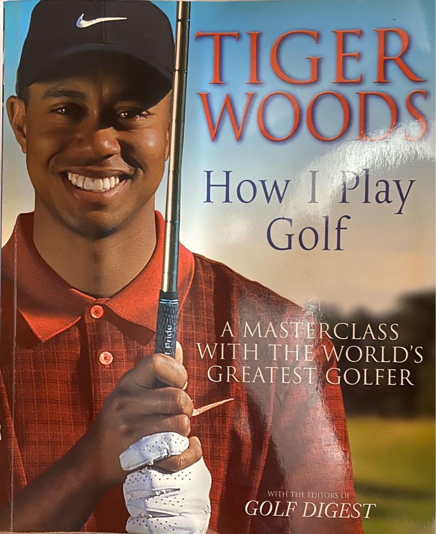Tiger Woods (How I Play Golf) 1st Edition Guide Book, Books & Stationery,  Books on Carousell