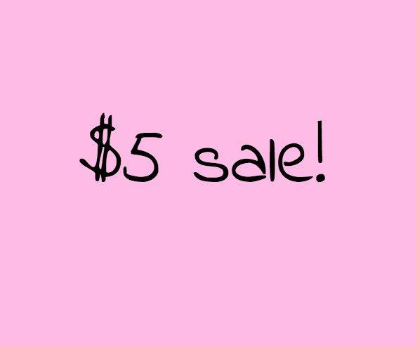 $5 sale!!!