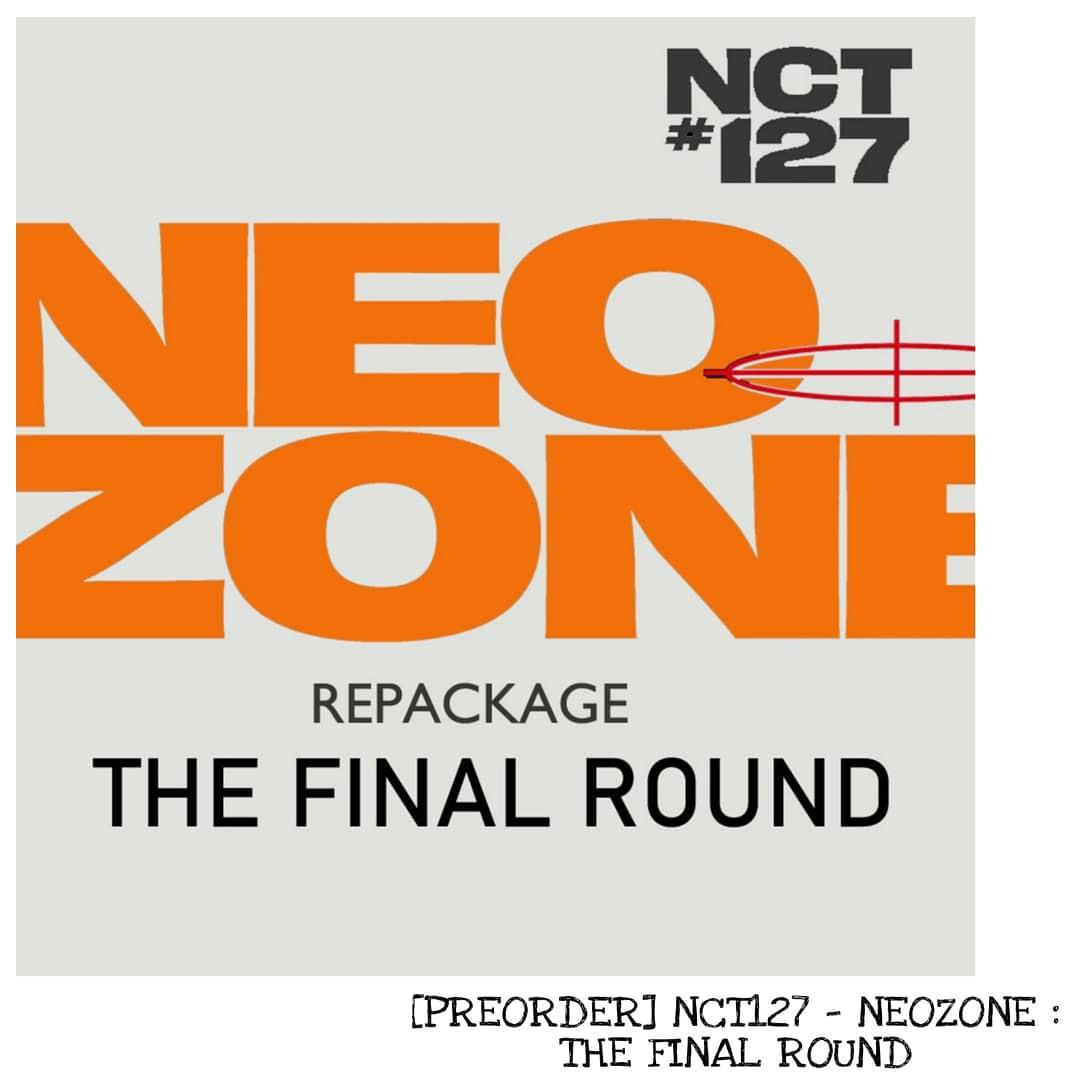 [PREORDER] NCT127 - NEO ZONE : THE FINAL ROUND (REPACKAGED)