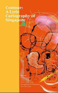 Contour: A Lyric Cartography of Singapore