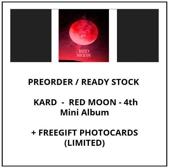 KARD - RED MOON - 4th Mini Album  - PREORDER / READY STOCK + FREE GIFT PHOTOCARDS
