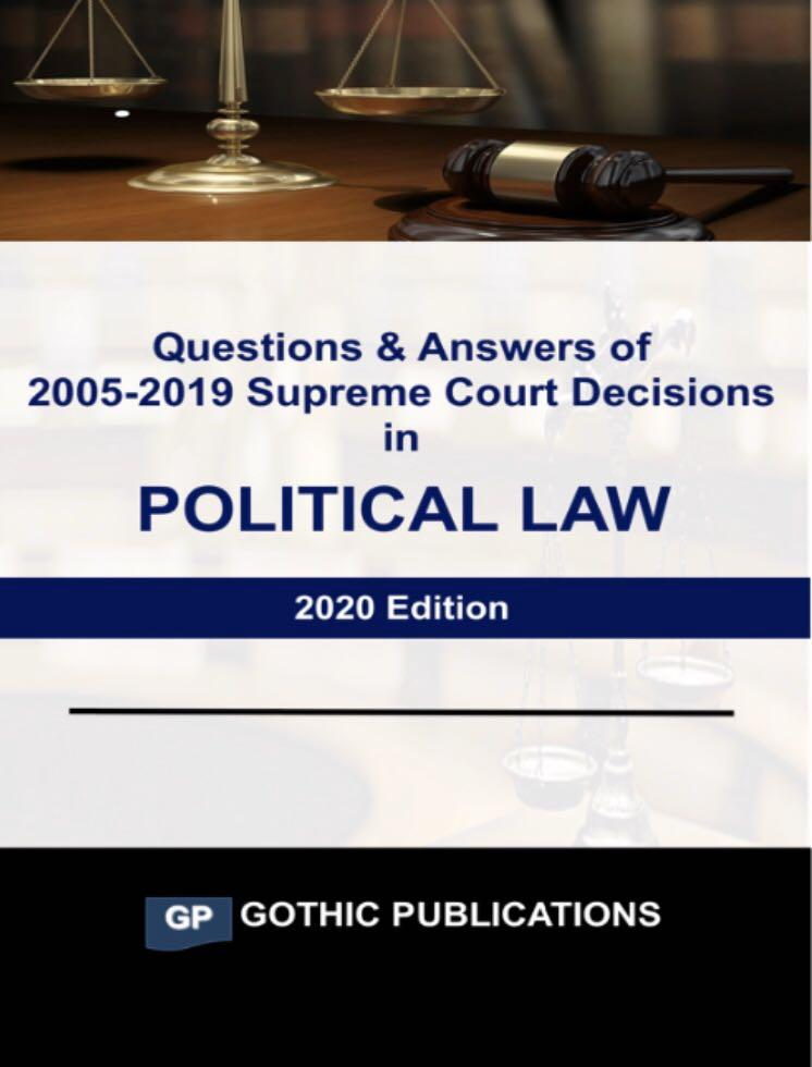 Questions & Answers of 2005-2019 Supreme Court Decisions in Political Law (2020 edition)