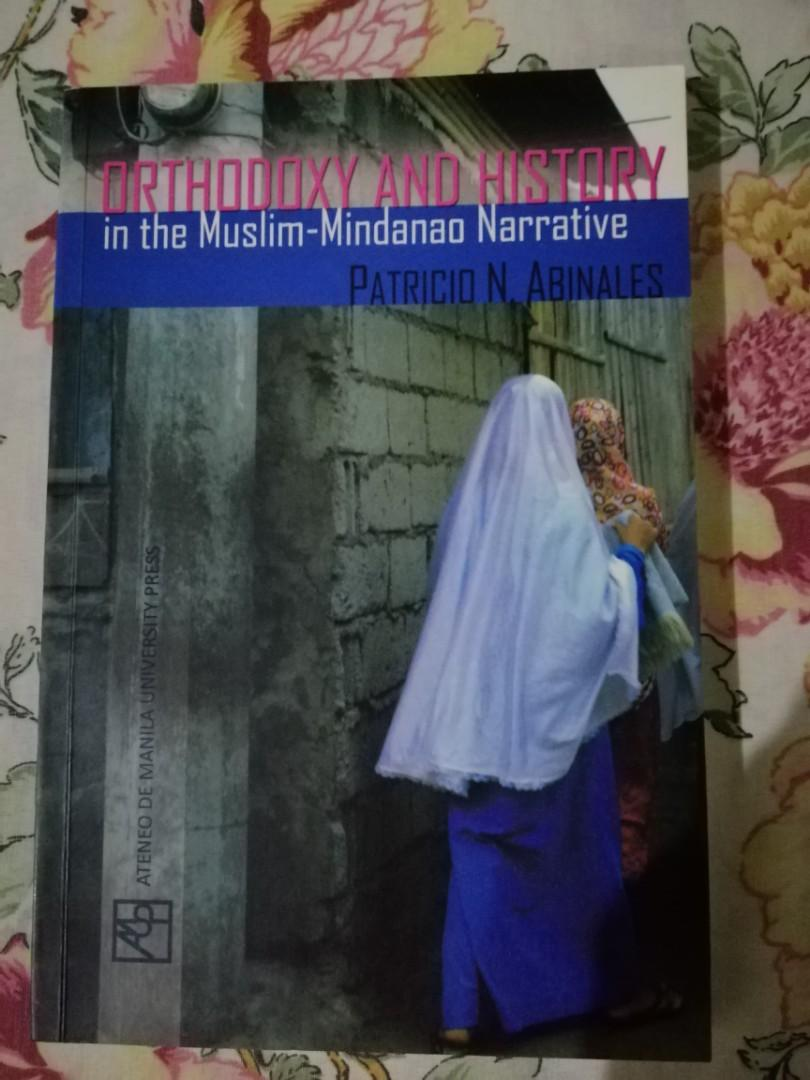 Orthodoxy and History in the Muslim-Mindanao Narrative by Patricio N. Abinales