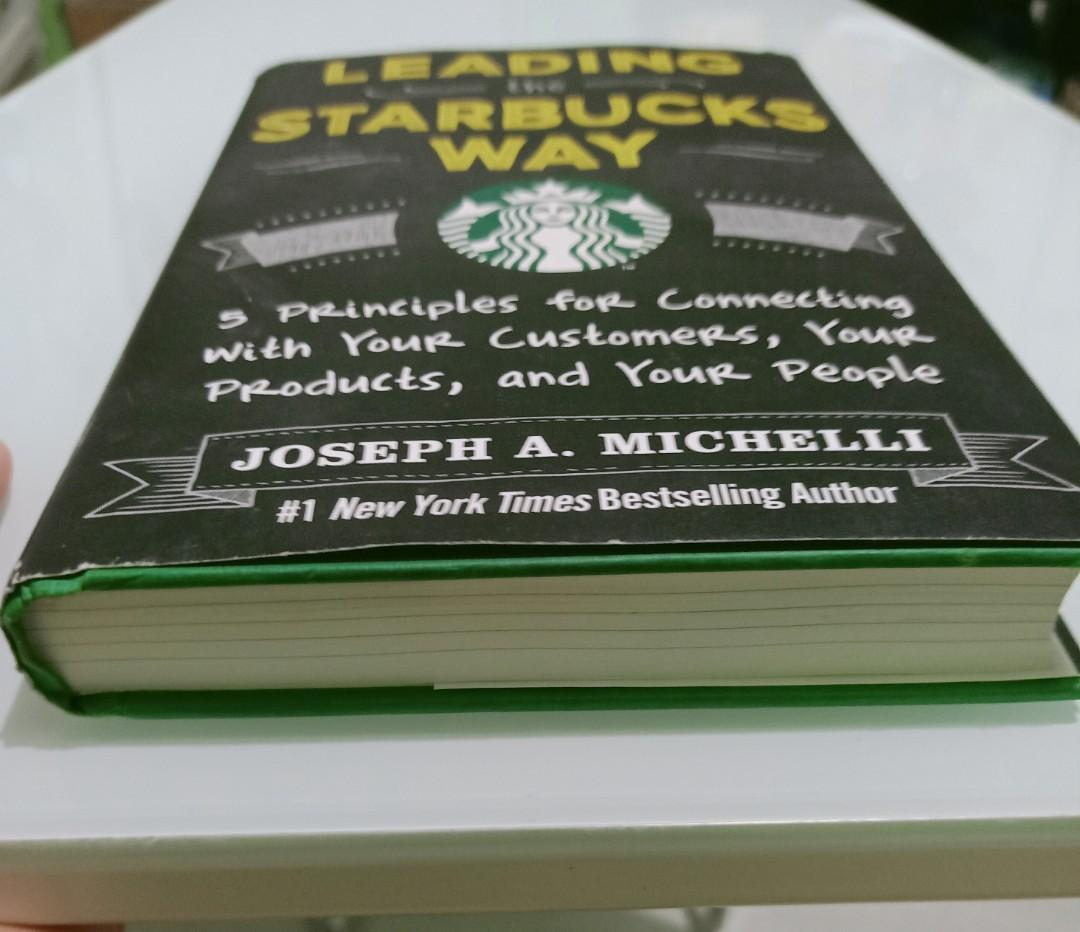 (BUSINESS) Leading the Starbucks Way (5 Principles for Connecting with Your Customers, Your  Products, and Your People)