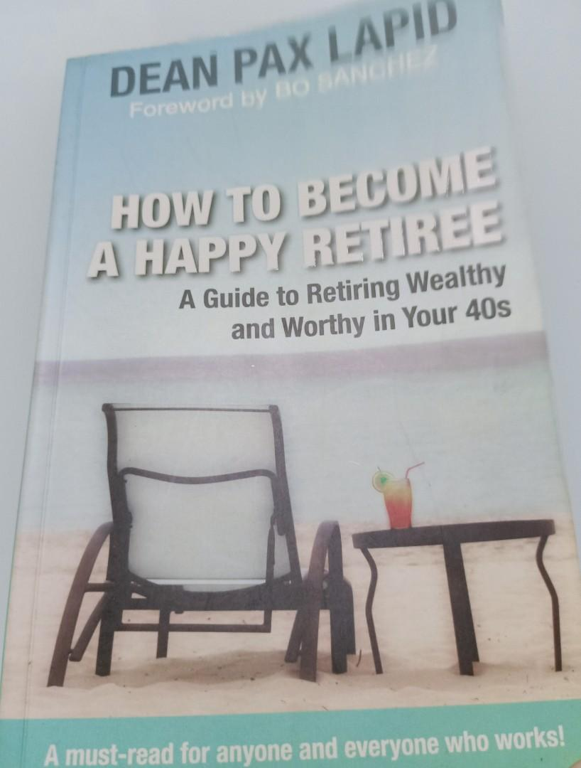 How to Become a Happy Retiree (A Guide to Retiring Wealthy and Worthy in Your 40s)
