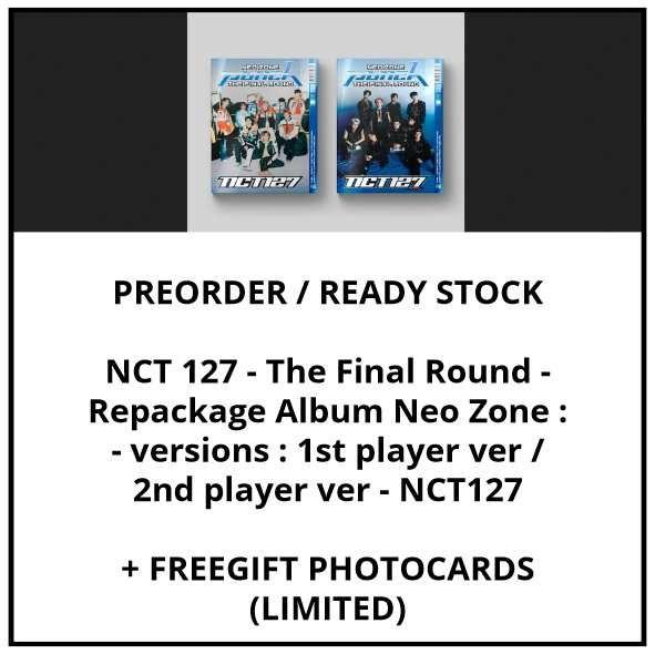 NCT 127 - Repackage Album NCT #127 Neo Zone: The Final Round - NCT127 - PREORDER / READY STOCK + FREE GIFT PHOTOCARDS