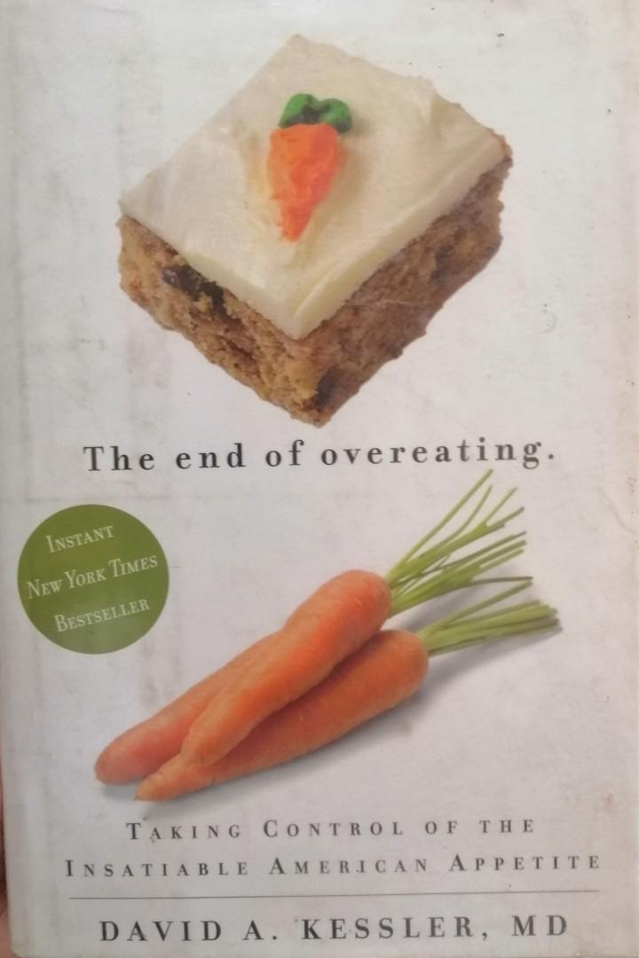 The End of Overeating: Taking Control of the Insatiable American Appetite (Hard Bound)