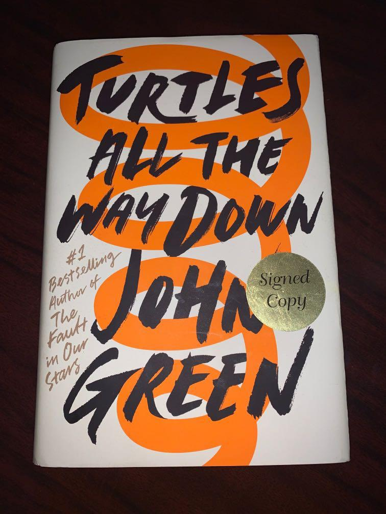 "Signed copy of John Green's ""Turtle's All the Way Down"""