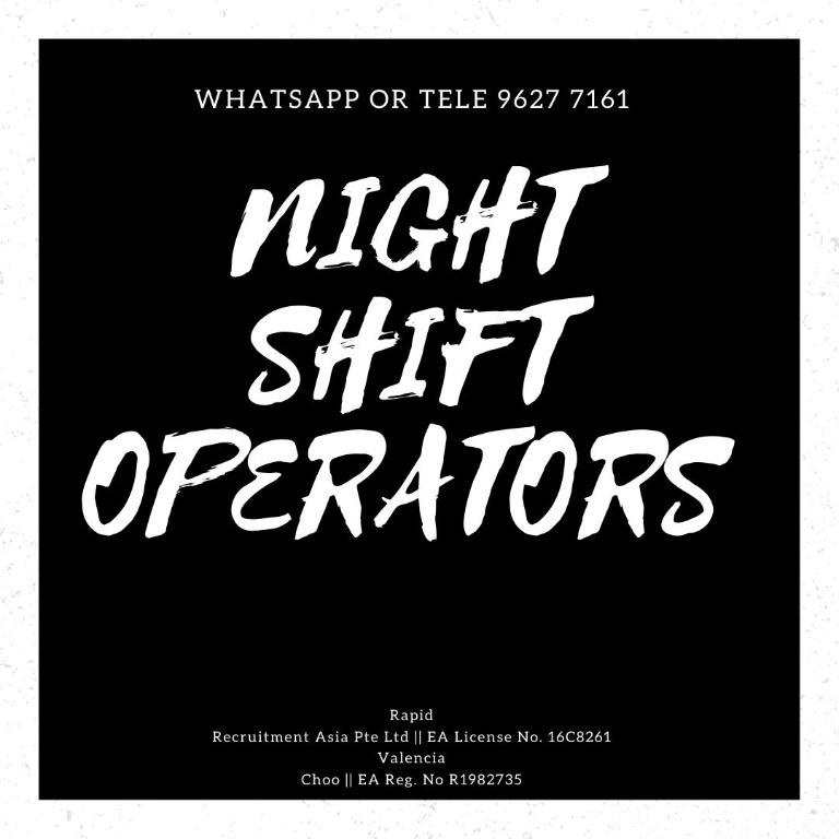 NIGHT SHIFT OPERATORS (EAST ,MIN 2 MTHS, WORK WITH FRIENDS)
