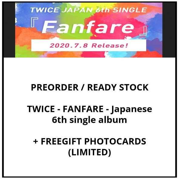 TWICE - FANFARE - Japanese 6th single album - versions : Regular edition / Limited Type A / Limited Type B - PREORDER / READY STOCK + FREE GIFT PHOTOCARDS