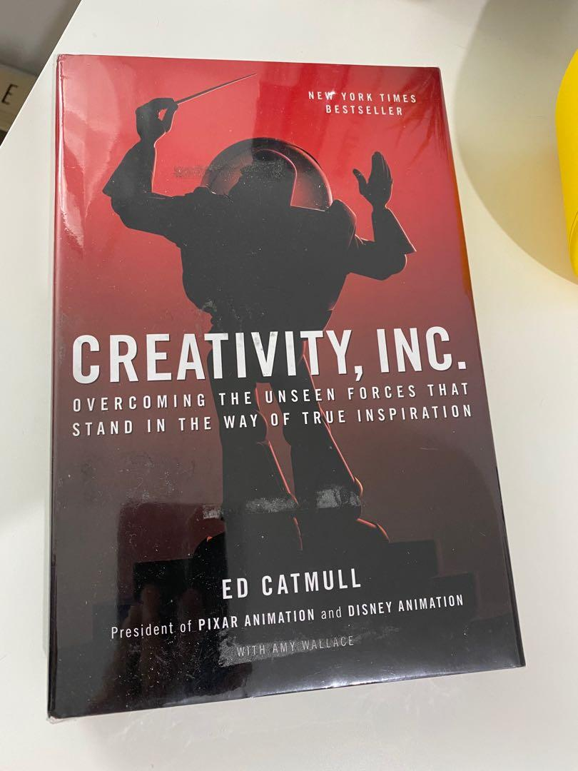 Creativity, Inc.: Overcoming the Unseen Forces That Stand in the Way of True Inspiration - Ed Catmull, Amy Wallace (Hardcover)