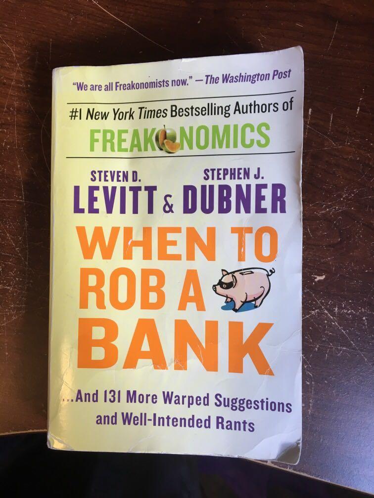 Steven d levitt and Stephan j dubner when to rob a bank book
