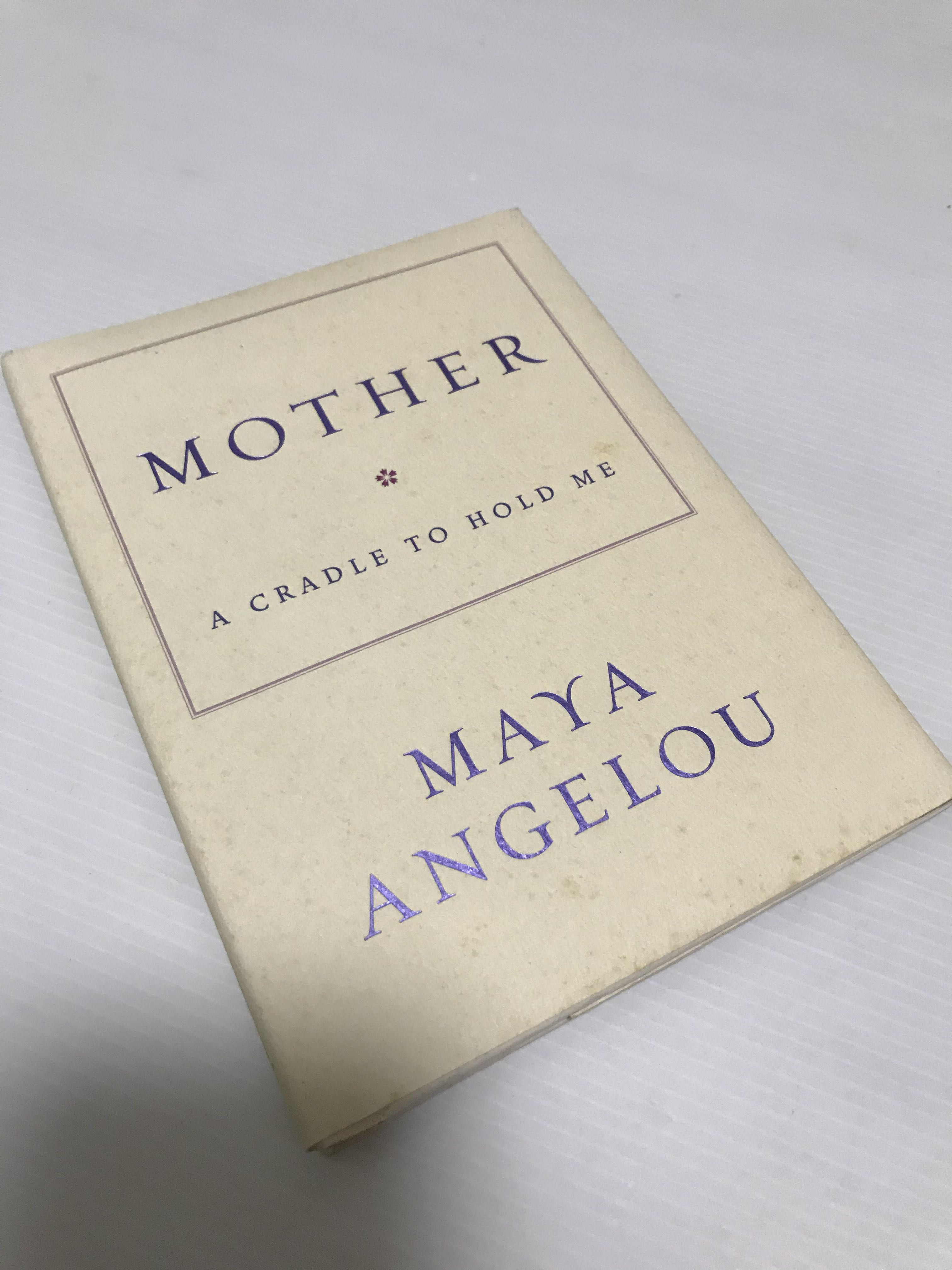Maya Angelou Poem Mother A Cradle To Hold Me | Webcas.org