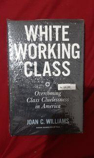 (nego) White Working Class by Joan C. William