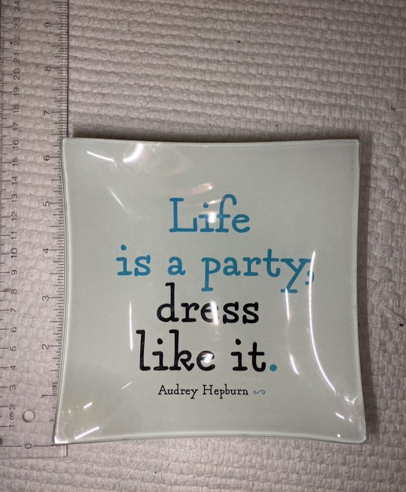 """BAYVIEW/EGLINTON PICKUP. """"Life is a party dress like it"""" Audrey Hepburn glass tray"""