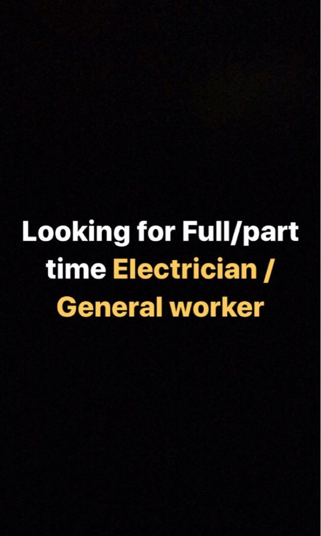 Electrician / General worker needed! (Part/full time avail)