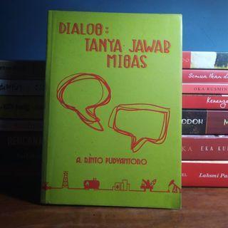 Dialog: Tanya Jawab Migas - A. Rinto Pudyantoro