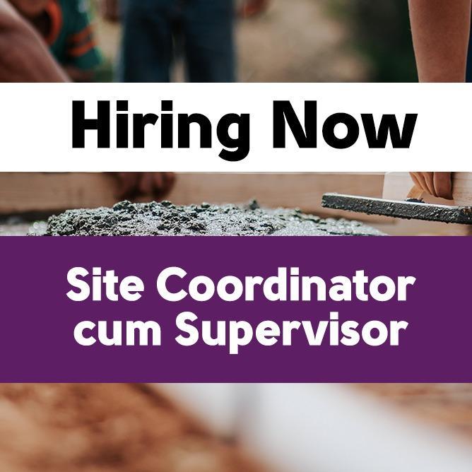 Site Coordinator Cum Supervisor