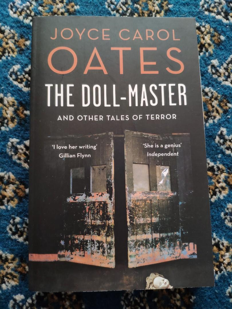 The Doll Master And Other Tales Of Horror Joyce Carol Oates Novel Books Stationery Books On Carousell