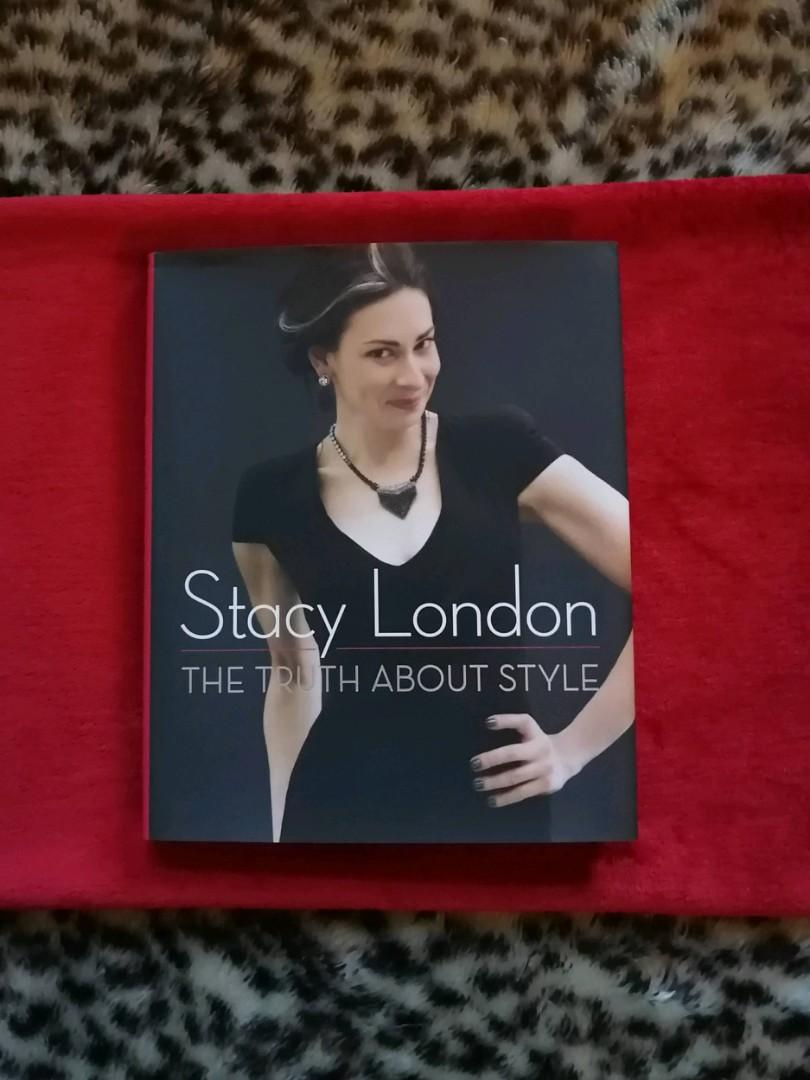 Stacy London: The Truth About Style