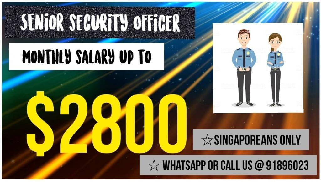 Gross Salary up to $2,800-Senior Security Officer-Apply Now!