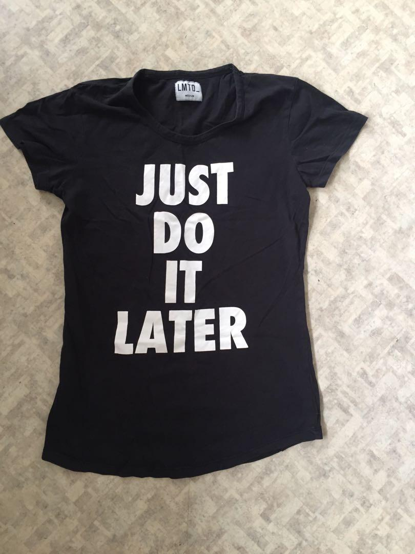 Just do it later t shirt M