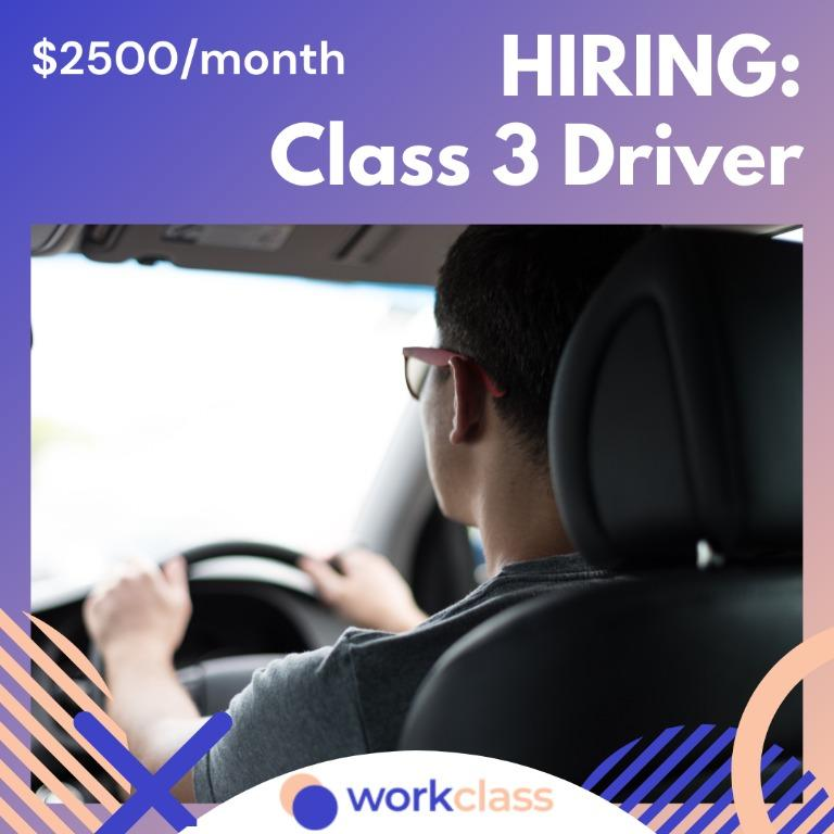 Class 3 Driver | $2500/month
