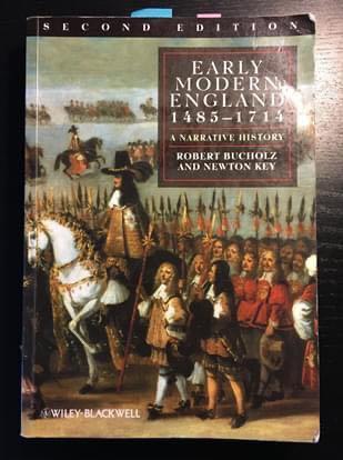Early Modern England 1485-1714: A Narrative History - Robert Bucholz and Newton Key