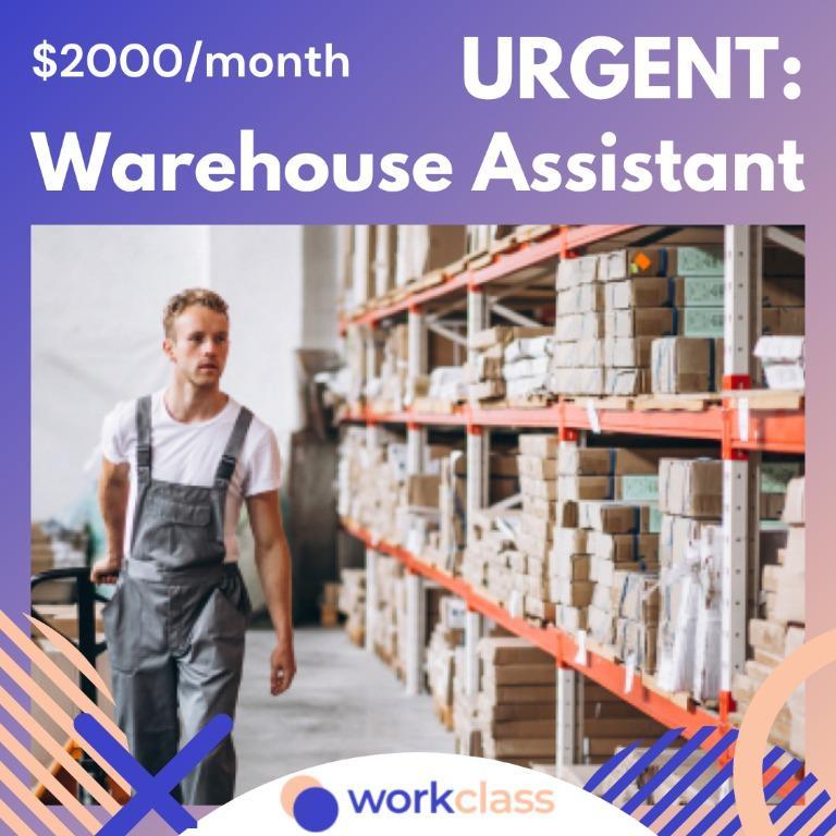 URGENT: Warehouse Assistant   $2000/month