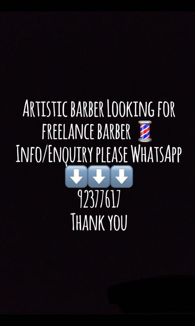 Looking for freelance barber/hairstylist ,any interest WhatsApp 92377617
