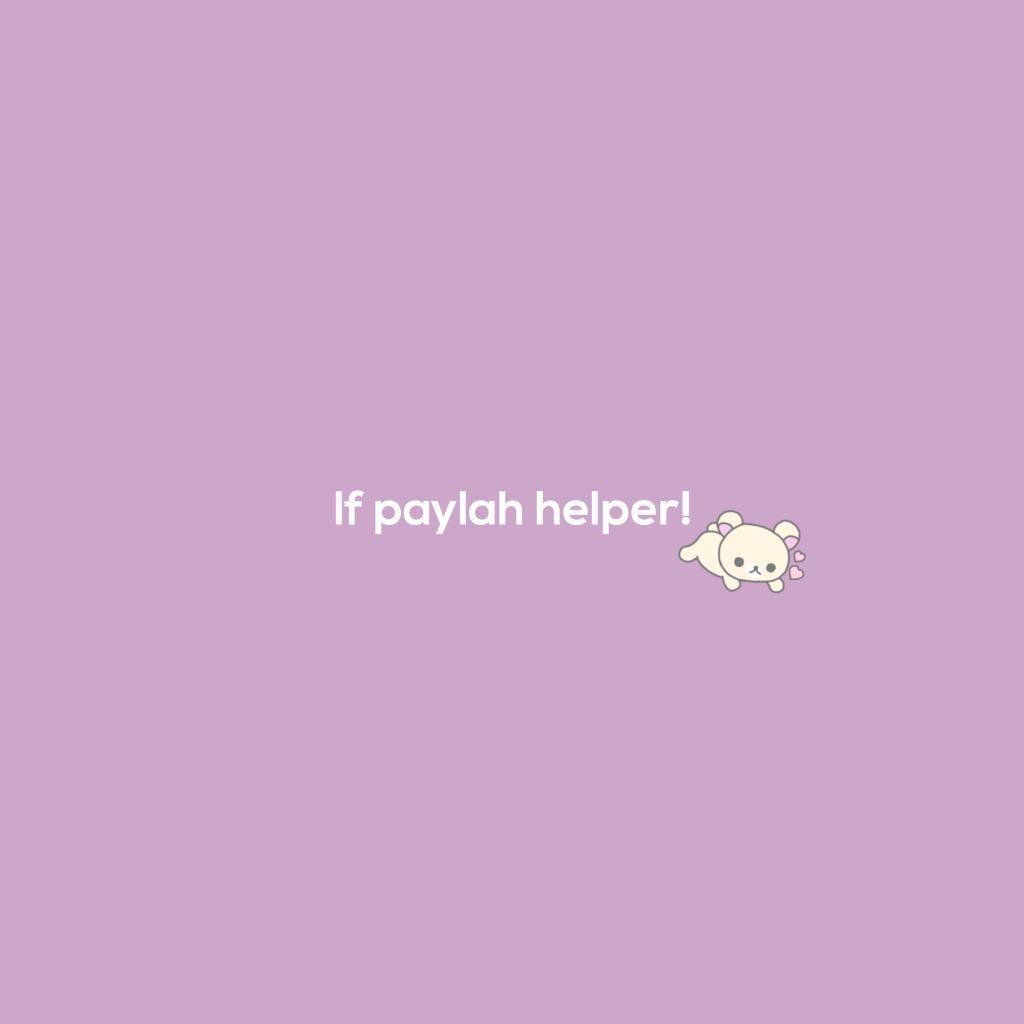 [LF] paylah helper [FOUND]