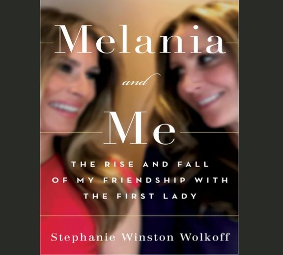 Melania and Me - The Rise and Fall of the Friendship with the First Lady