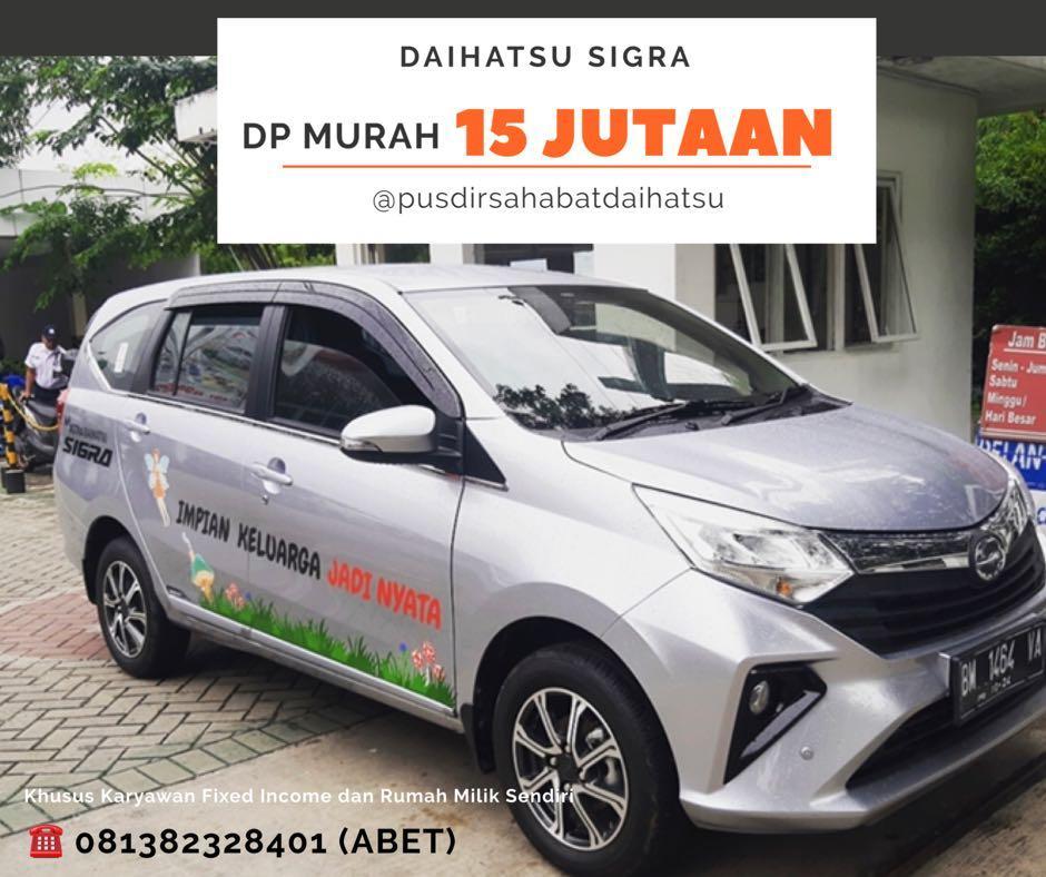 PROMO DP MURAH Daihatsu Sigra mulai 15 jutaan. Daihatsu Fatmawati