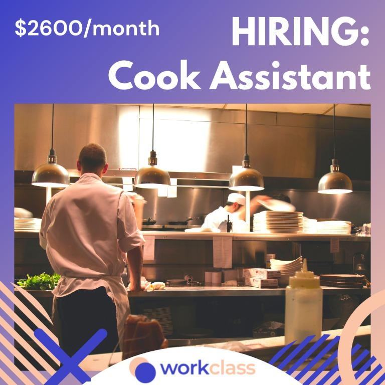 Cook Assistant | $2600/month