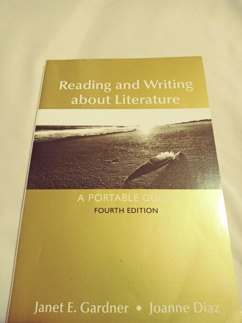 Reading and writing about Literature. A portable guide. Fourth Edition. By Janet E. Gardner•Joanne Diaz