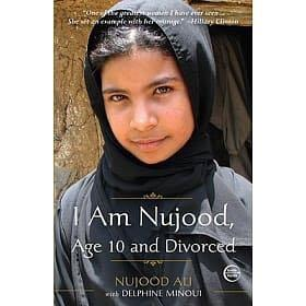 I Am Nujood, Age 10 and Divorced-Nujood Ali