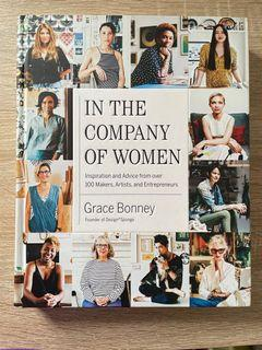 In The Company of Women Inspiration and Advice from over 100 makers, artists and entrepreneurs