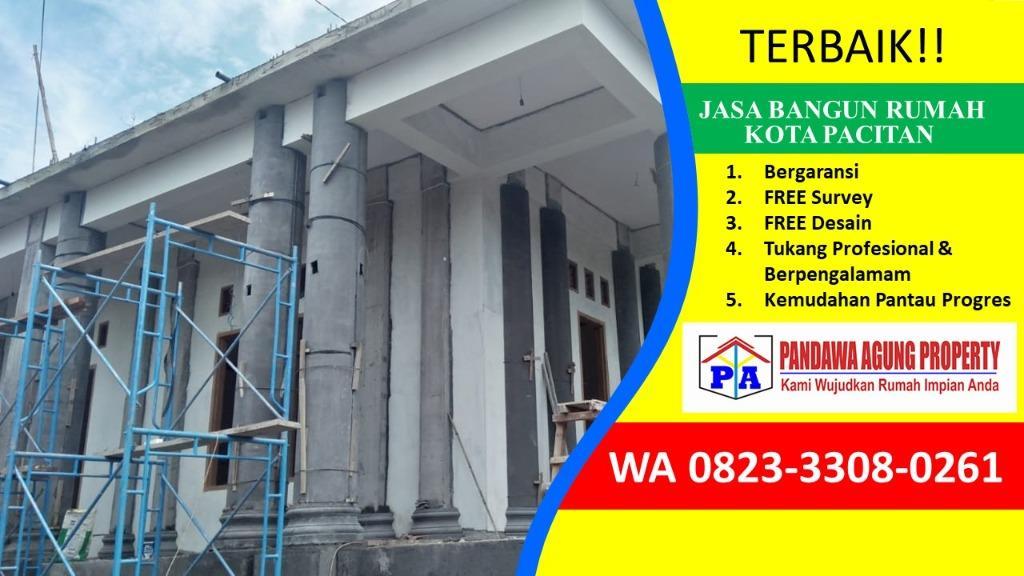 BERPENGALAMAN | 0823-3308-0261 | Jasa Bangun Rumah Terpercaya di Pacitan, PANDAWA AGUNG PROPERTY