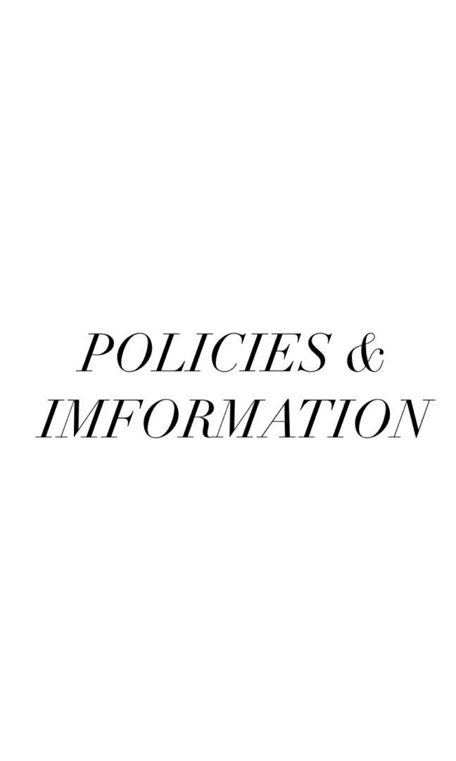 POLICIES & INFORMATION