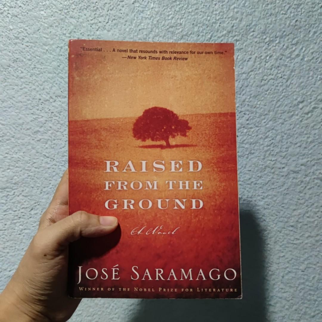 Raised from the Ground by Jose Saramago