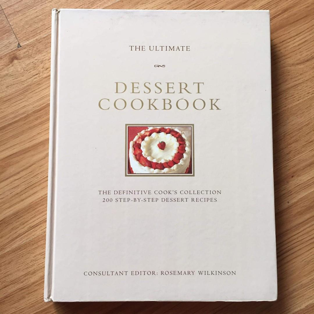 The Ultimate Dessert Cookbook by Rosemary Wilkinson