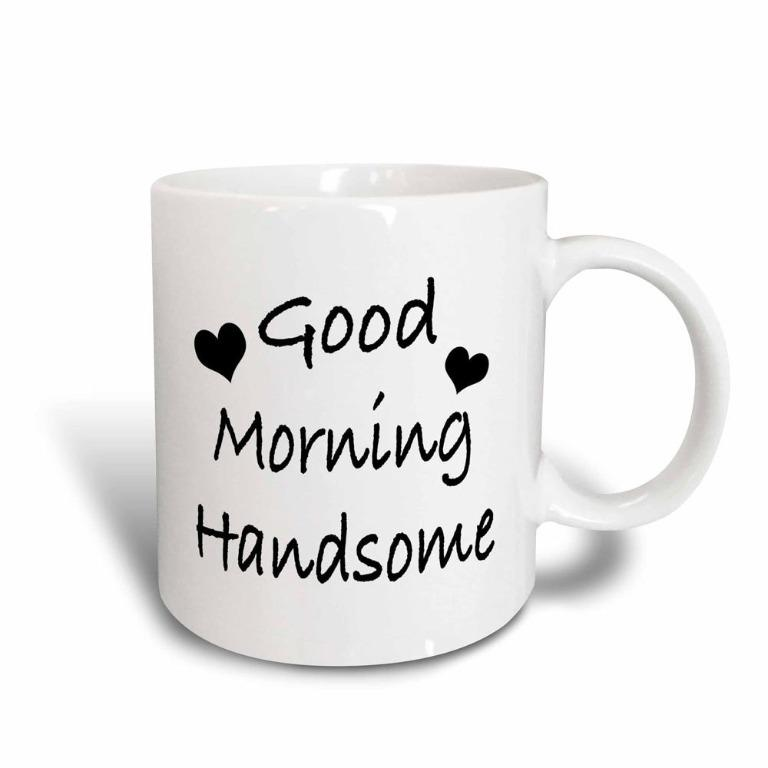 Deandreewer cup Good morning handsome (Limited Stocks)